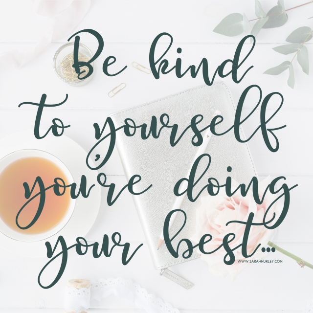be-kind-to-yourself-anxiety-quote-sarah-hurley