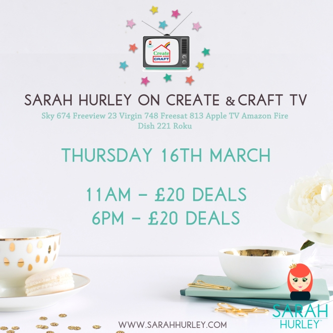Sarah Hurley on Create & Craft March 16th