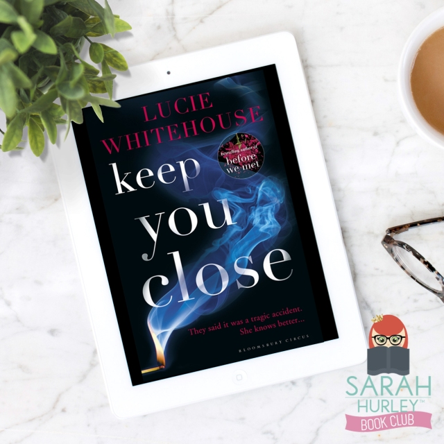 Keep you Close Lucie Wjitehouse Sarah Hurley Book Club Pick