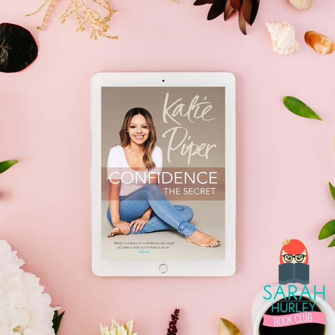 Sarah Hurley book Club Read Confidence the Secret Katie Piper