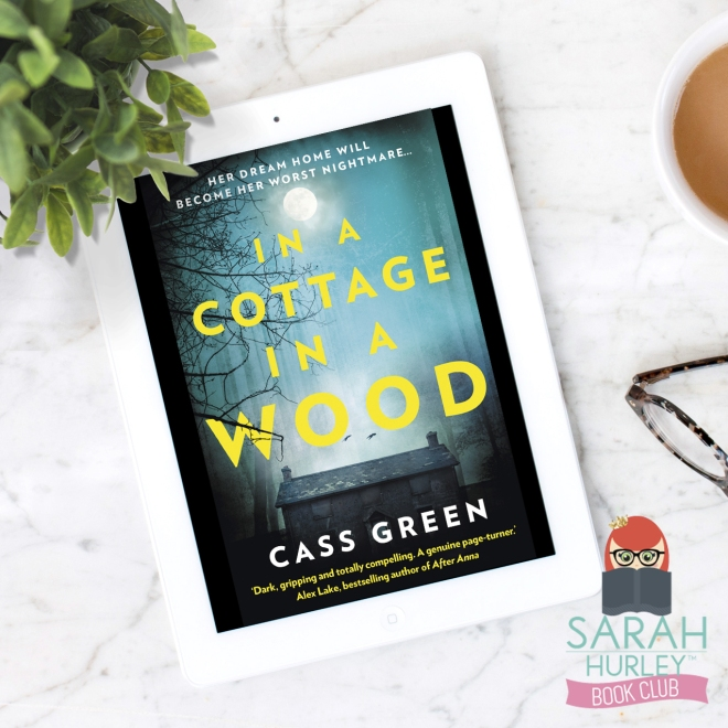 In a Cotttage In a Wood Cass Green Book Tour Harper Collins Sarah Hurley Book Club.jpg