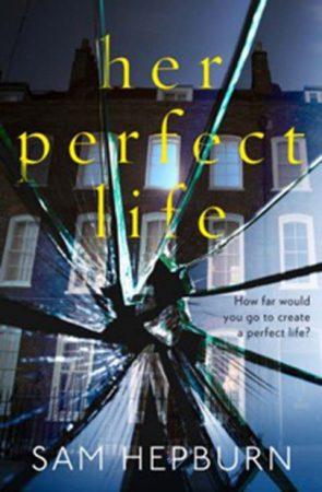 Her Perfect Life Sam Hepburn Sarah Hurley Book Club